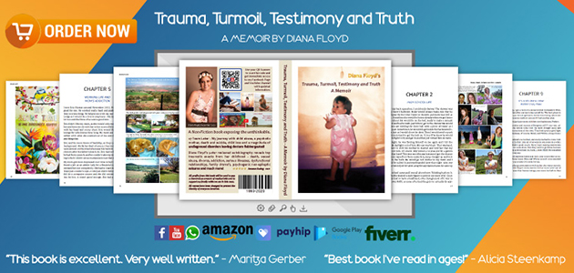 child abuse, molesting, molest, bipolar, awareness, freedom from abuse, sexual assult, sexual predator, memoir, pnes, psychogenic, non-epileptic, court case, trial, diana floyd, trauma, turmoil, testimony, truth, reading, book, hardcopy, paperback, ebook, kindle, amazon, suicide, dysfunctional relationships, south african author